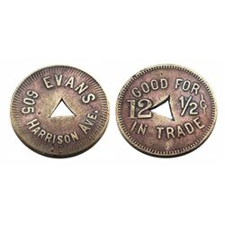 EVANS Saloon Token-605 HARRISON AVE. / GOOD FOR 12 1/2 cents IN TRADE - small triangle pierced in ce