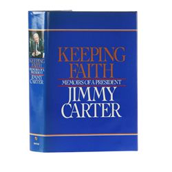 CARTER, Jimmy - Keeping Faith: Memoirs of a President