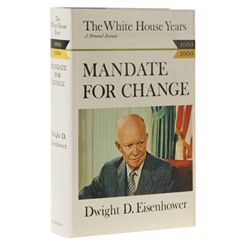 EISENHOWER, Dwight D. - The White House Years: Mandate for Change, 1953-1956