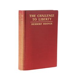 HOOVER, Herbert - The Challenge to Liberty