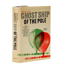 CROSS, Wilbur - Ghost Ship of the Pole: The Incredible Story of the Dirigible Italia