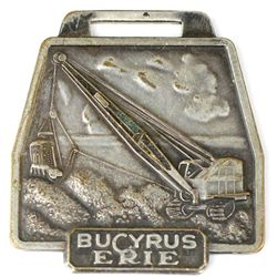 Watch fob marked Bucyrus Erie