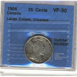 25 Cents 1906, CCCS VF-30; Large Crown, Cleaned.