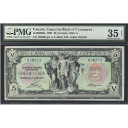 The Canadian Bank of Commerce 1917 5 Dollars #686263 CH-75-16-04-06a PMG CH VF35EPQ.