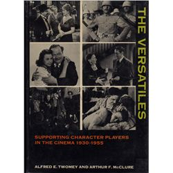 The Versatiles: A Study of Supporting Character Actors and Actresses, 1930-1955 Signed Book