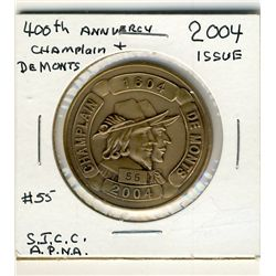Medals;  Includes 2004 Saint John Coin Club APNA 400th Ann. Champlain De Monts issue #55,