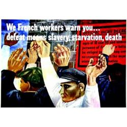 We french workers warn you...  SHAWN BEN Defeat means slavery, starvation, death. ( une des plus...