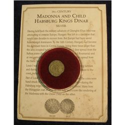 1462. Madonna and Child Habsburg King Dinar minted in Hungary in the 16th Century. Complete with Cer