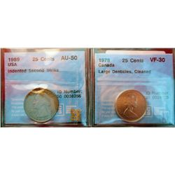 USA; 25 cents 1989 CCCS AU-50; Indented Second Strike, Canada 25 cents 1978 CCCS VF-30; Large Dentic