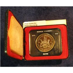 88. 1871-1971 British Columbia, Canada Silver Prooflike Dollar. In original Royal Canadian Mint felt