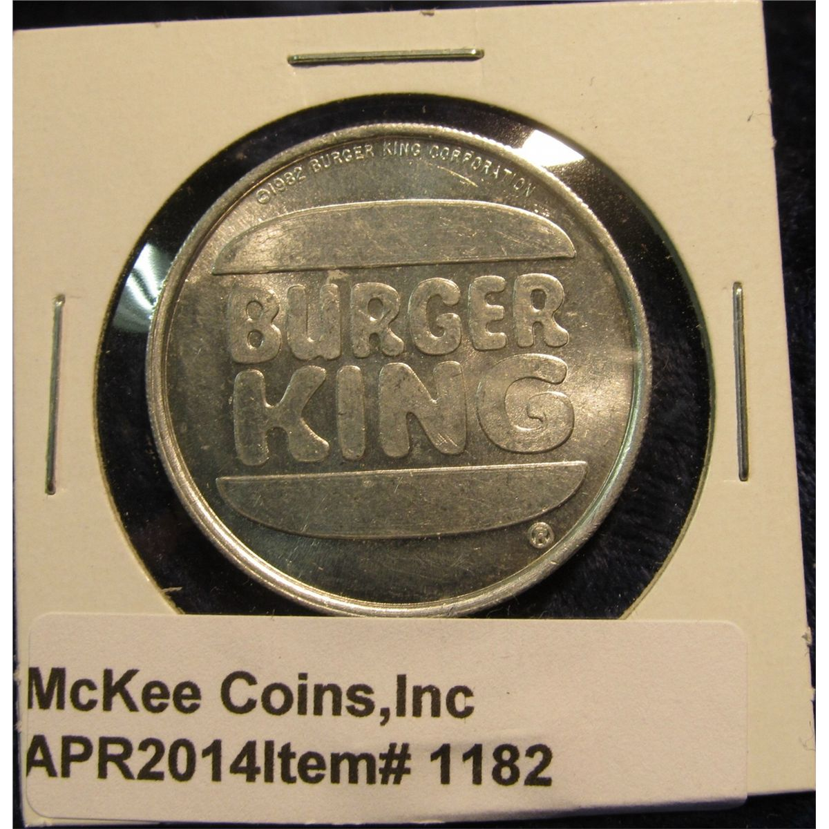 1182. 1982 Burger King Free Breakfast Beverage token – this token is a  Whopper!