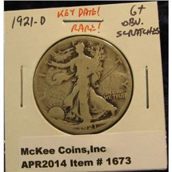 1673.   1921-D Walking Liberty Half G+ obverse scratches, KEY DATE, RARE