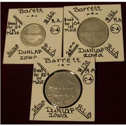 "952. Three Piece Set of Dunlap, Iowa Good For Tokens ""Barrrtt"" 5c, 10c, & 25c. All scarce."