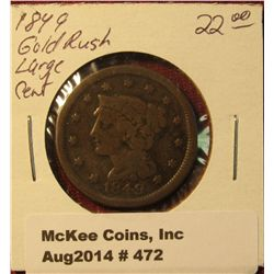 """472. 1849 U.S. Large Cent. VG. """"Year of the California Gold Rush""""."""