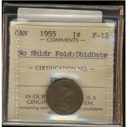 Cent 1955 ICCS F-12: No Shoulder Fold, Double Date. The only one certified by ICCS to the auctioneer