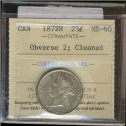 25 cents 1872H ICCS MS-60; Obverse 2, Cleaned. Not noted 7/7.
