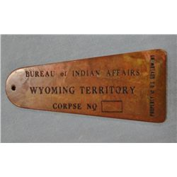 brass toe tag bureau of indian affairs wyoming territory corpse id tag. Black Bedroom Furniture Sets. Home Design Ideas