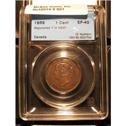 601. 1859 Canada Large Cent. CCCS slabbed EF 40 with repunched T in Cent.