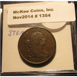 1354. 1804 U.S. Half Cent. Crosslet 4 Stems. EF. EF bid is $350.00.