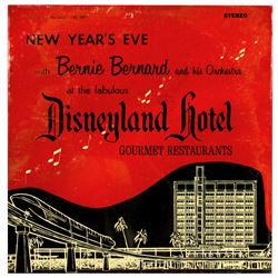 New Year's Eve with Bernie Bernard at the fabulous Disneyland Hotel LP.