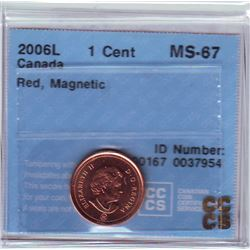 1 cent 2006 Logo CCCS MS-67; Red, Magnetic.
