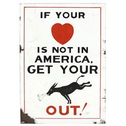 "Warning sign, ""If your heart is not in America, get your …out,"" porcelain w/obvious graphics, Good c"