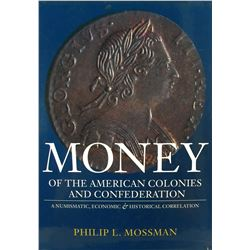 Mossman's Essential Money of the American Colonies & Confederation