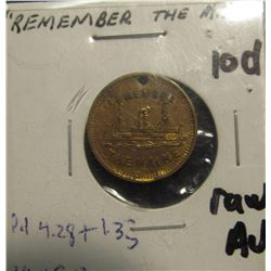 "91. ""Remember the Maine"", ""Cuba Must be Free"", AU slightly toned. In a small necklace box. Holed for"