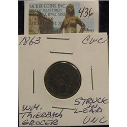 "436. 1863 CWC ""Wm. Thierbach/Grocer"" UNC Struck in Lead!"