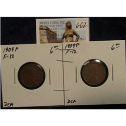 662. (2) 1909 P Lincoln Cents both F-12. Redbook value $12.00.