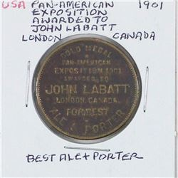 1901 Pan-American Exposition AWarded to John Labatt London Canada for best Ale & Porter. Diameter 29