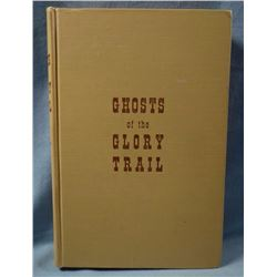 2 BOOKS: Murbarger, Nell Ghosts  Of The Glory Trail, Intimate Glimpses into the Past and Present of