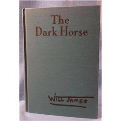James, Will The Dark Horse.  Charles Scribner's Sons, New York & London, 1939 1st Edition.  Has the