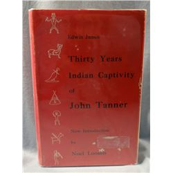 2 BOOKS: James, Edwin, MD.  A Narrative of the Captivity and Adventures of John Tanner During Thirty