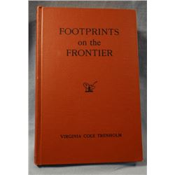 Trenholm, Virginia Cole.  Footprints on the Frontier, Saga of the La Ramie Region of Wyoming.  Print