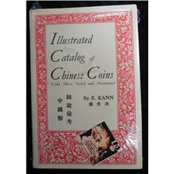 """Illustrated Catalog of Chinese Coins (Gold, Silver, Nickel, and Aluminum"", by E. Kann. Hdb., dust c"