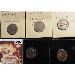 1897 & 98 V-Nickels G-4; 1938D EF, 39S F, & 50D AU Jefferson Nickels.