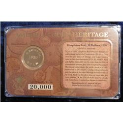1830  Templeton Reid $10 Gold Replica in original limited edition case of issue. 20,000 minted. Laye