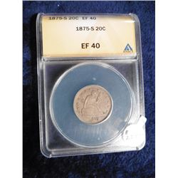 "1875 S U.S. Twenty Cent Piece. ANACS slabbed ""EF 40"". Serial no. 4560927."