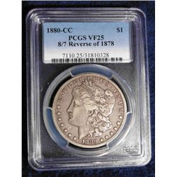"1880 CC Morgan Silver Dollar slabbed ""1880-CC PCGS VF25 8/7 Reverse of 1878"". Serial Number 7110.25/"