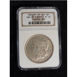 "NGC slabbed ""1880/79 TOP-100 S$1 VAM-23 9 ATOP 0 XF 45"". Serial number 1600434-008."