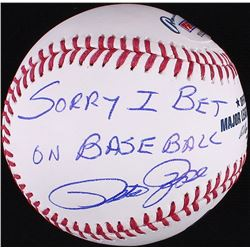 Pete Rose Signed OML Baseball Inscribed  Sorry I Bet On Baseball  (PSA COA)