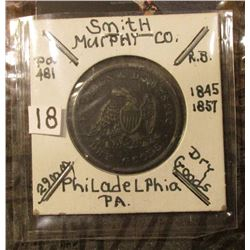 Smith Murphy Co. Dry Goods, Philadelphia, Pa. Store Card Token. Page 394 in Rulau. Catalog Value $40