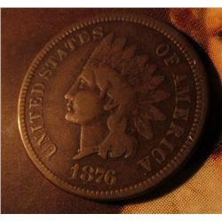 1876 Indian Head Cent. Very Good condition. Red Book value $40.00.