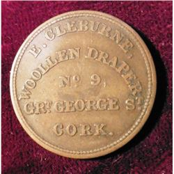 """E Cleburne/Clothier/No. 9./Grt. George St./CORK"", Early Irish Token. Copper. 21 mm."