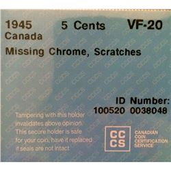 5 cents 1945; CCCS VF-20 Missing Chrome, Scratches.