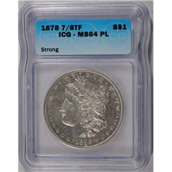 1878 7/8 TF MORGAN SILVER DOLLAR ( STRONG ), ICG MS-64 PL
