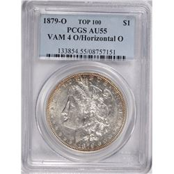 1879-O MORGAN SILVER DOLLAR, PCGS AU-55  VAM-4  O/HORIZONTAL O  TOP 100 COIN