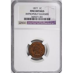 1877 INDIAN CENT NGC FINE CLEANED