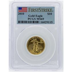 2010 First Strike $10 American Eagle Gold Coin PCGS MS69